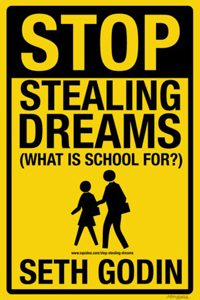 Seth Godin - Stop Stealing Dreams