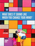 What Does It Sound Like When You Change Your Mind - Seth Godin