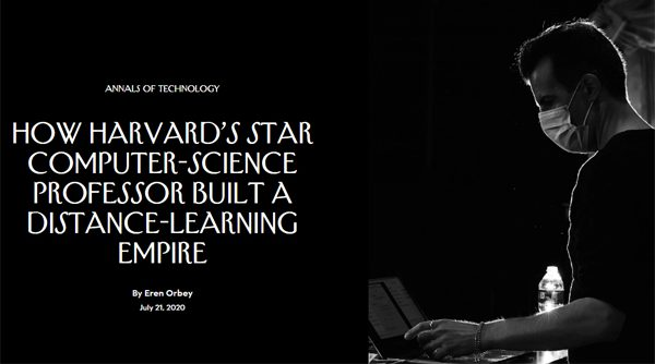How Harvard's Star Computer-Science Professor Built a Distance-Learning Empire