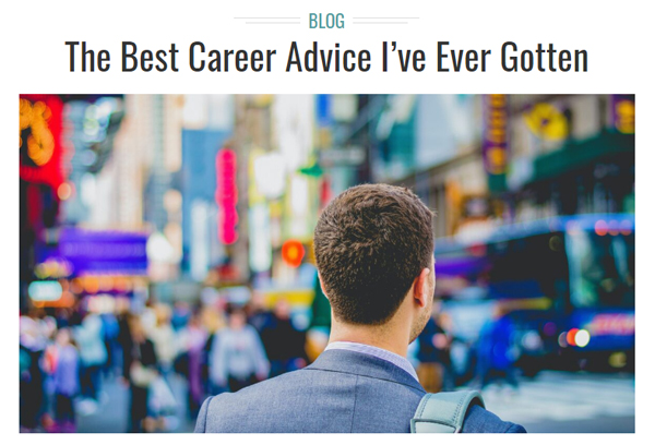 The Best Career Advice I've Ever Gotten