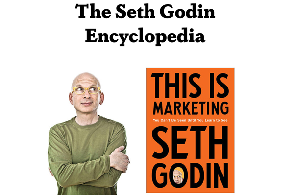The Seth Godin Encyclopedia