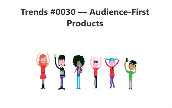 Trends Report - Audience-First Products