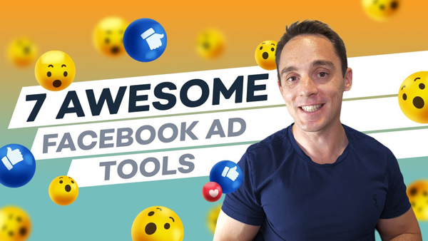 7 Facebook Ad Tools with Advice to Maximize Results