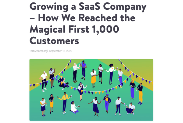 Growing a SaaS Company – How We Reached the First 1,000 Customers