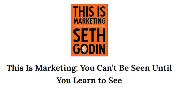 Book Summary: This Is Marketing by Seth Godin