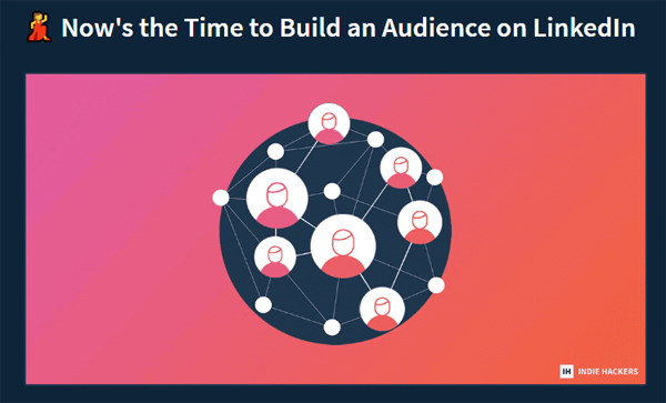Now's the Time to Build an Audience on LinkedIn